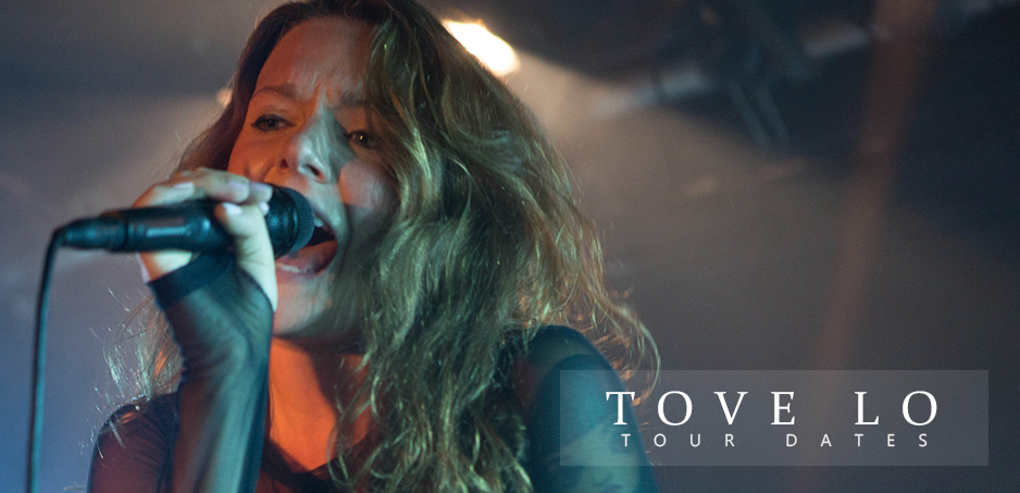 Tour Dates For All Tove Lo
